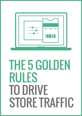 The 5 golden rules to drive store traffic in the mobile era